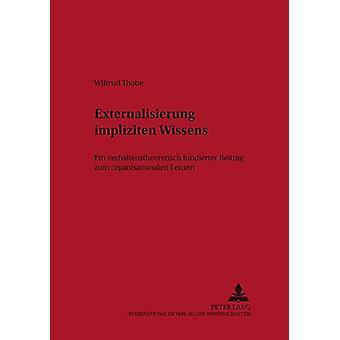 Externalisierung Impliziten Wissens - Ein Verhaltenstheoretisch Fundie
