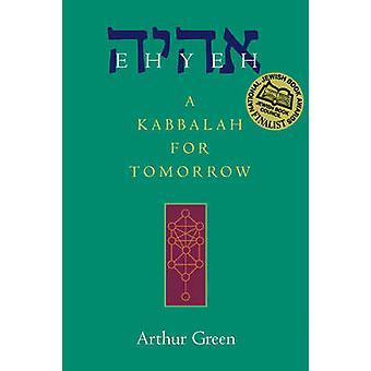 Ehyeh - A Kabbalah for Tomorrow by Arthur Green - 9781580232135 Book