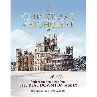 Christmas at Highclere - Recipes and traditions from the real Downton