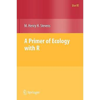 A Primer of Ecology with R by M. Henry H. Stevens - 9780387898810 Book