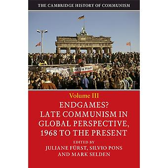 The Cambridge History of Communism by Edited by Juliane Furst & Edited by Silvio Pons & Edited by Mark Selden