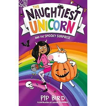 The Naughtiest Unicorn and the Spooky Surprise by Bird & Pip
