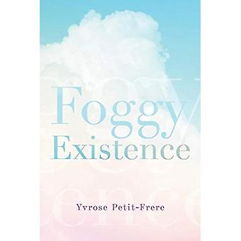 Foggy Existence by PetitFrere & Yvrose