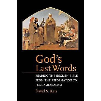 God's Last Words - Reading the English Bible from the Reformation to F