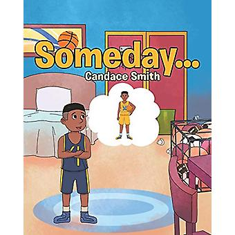 Someday... by Candace Smith - 9781644710579 Book
