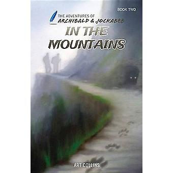 Adventures of Archibald and Jockabeb - In the Mountains by Art Collins