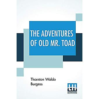 The Adventures Of Old Mr. Toad by Thornton Waldo Burgess - 9789353427
