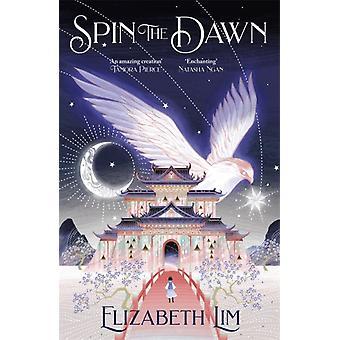 Spin the Dawn by Elizabeth Lim
