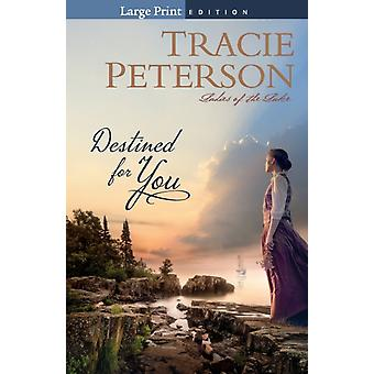 Destined for You by Tracie Peterson