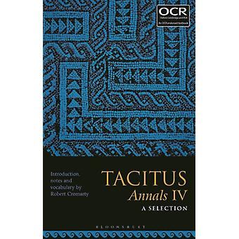 Tacitus Annals IV A Selection by Edited by Dr Robert Cromarty