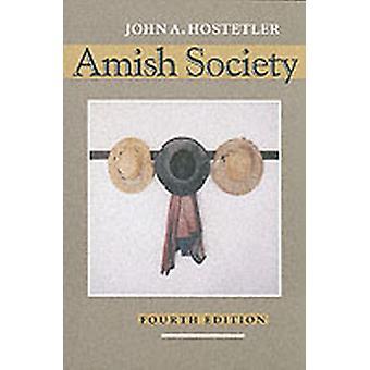 Amish Society by John A. co Laura Hostetler Hostetler