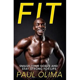 Fit Smash your goals and stay strong for life