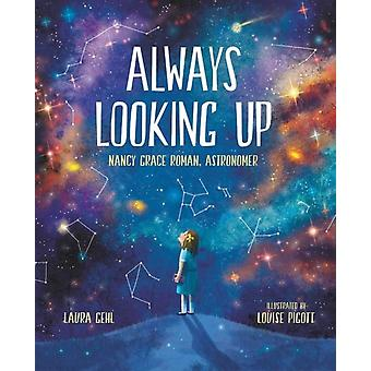 Always Looking Up by Laura Gehl & Illustrated by Louise Pigott