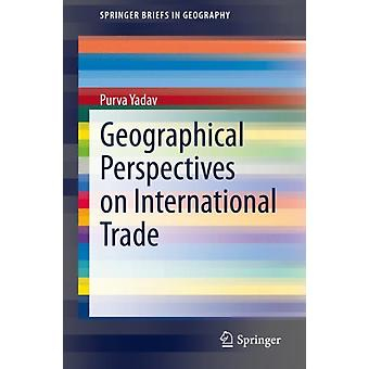 Geographical Perspectives on International Trade by Purva Yadav