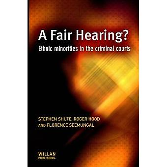A Fair Hearing Ethnic Minorities in the Criminal Courts
