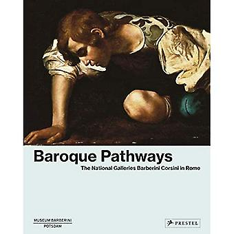 Baroque Pathways: The National Galleries Barberini� Corsini in Rome