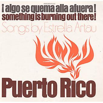 Estrella Artau - Puerto Rico: Algo SE Quema Allss a Fuera! (Somethi [CD] USA import