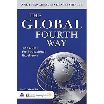 La quatrième voie globale - la quête de l'Excellence en éducation par Andrew