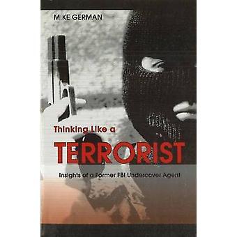 Denken wie ein Terrorist - Erkenntnisse aus einem ehemaligen FBI-Undercover-Agent