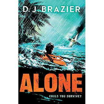 Alone by D.J. Brazier - 9781783444038 Book