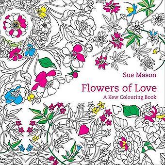 Kukat rakkaus ja vetovoima (työskentelee otsikko) - Kew värityskirja
