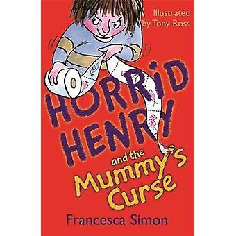 Horrid Henry and the Mummy's Curse - Book 7 by Francesca Simon - Tony