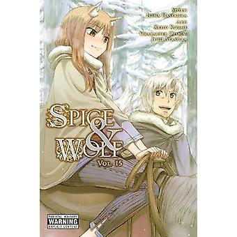 Spice and Wolf - Vol. 15 (manga) by Isuna Hasekura - 9781975300111 Bo