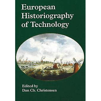 European Historiography of Technology by Dan Ch. Christensen - 978877