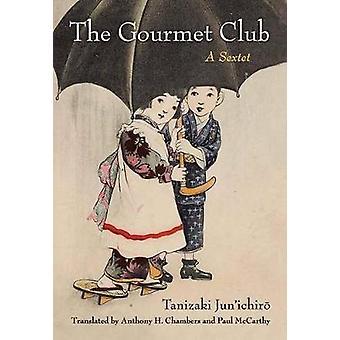 Gourmet Club af Jun'ichiro Tanizaki - Anthony Chambers - Paul McC