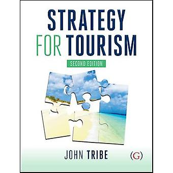Strategy for Tourism (2nd Revised edition) by John Tribe - 9781910158