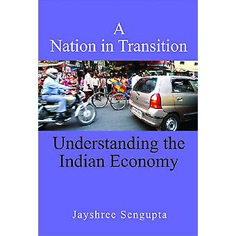 Una nazione in transizione - comprendere l'economia indiana da Jayshree