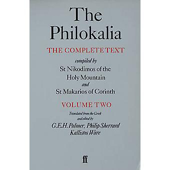 The Philokalia - The Complete Text Compiled by St Nikodimos of the Hol