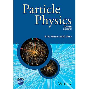 Particle Physics by Brian R. Martin - Graham Shaw - 9781118912164 Book
