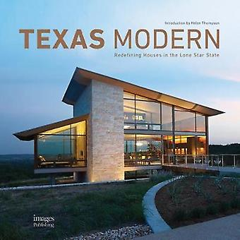 Texas Modern - Redefining Houses in the Lone Star State by Hannah Jenk