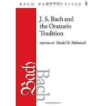 J. S. Bacha i tradycji oratorium: Tom 8
