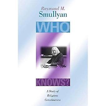 Wie weet?: een studie van religieuze bewustzijn
