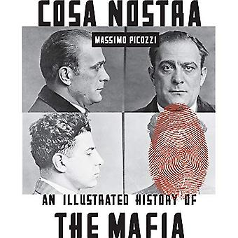 Cosa Nostra: An Illustrated History of the Mafia