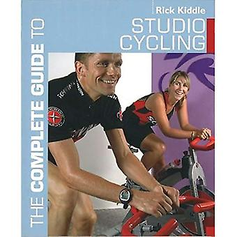 The Complete Guide to Studio Cycling (Complete Guides)