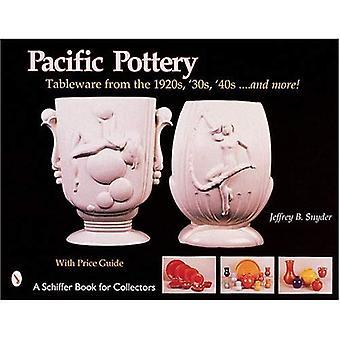 Pacyfiku ceramiki: Słońce naczynia z 1920 roku, ' 30s i ' 40s... i więcej! (Seria wskaźnika)