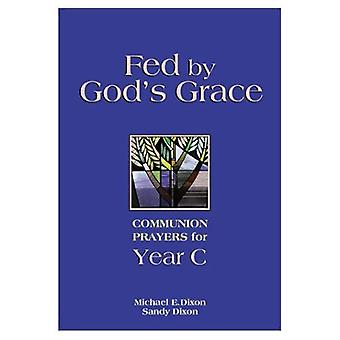 Fed by God's Grace: Communion Prayers for Year 2000
