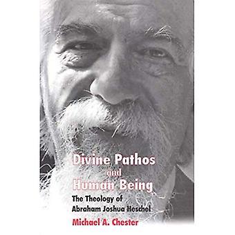 Gudomliga Pathos och människa: teologin av Abraham Joshua Heschel