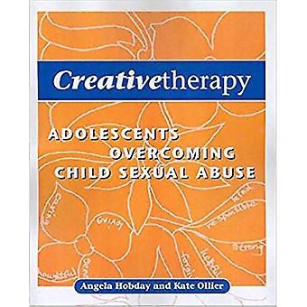 Creative Therapy: Adolescents Overcoming Child Sexual Abuse