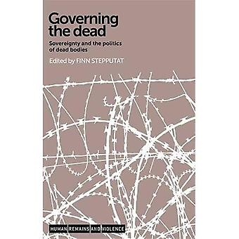 Governing the Dead: Sovereignty and the Politics of Dead Bodies (Human Remains and Violence)