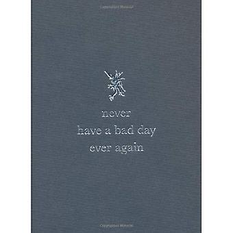 Ne jamais avoir un mauvais jour plus jamais - gris