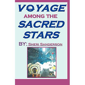Voyage Among the Sacred Stars by Sanderson & Sheri