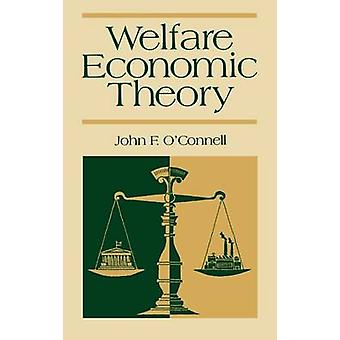 Welfare Economic Theory by OConnell & John F.