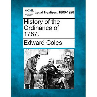 History of the Ordinance of 1787. by Coles & Edward