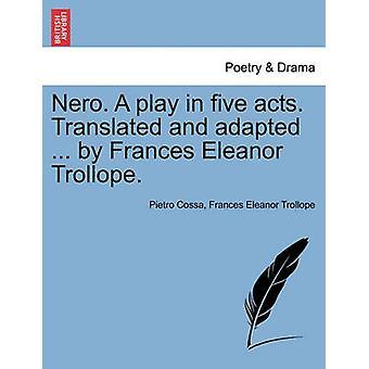 نيرو. لعب في الأفعال الخمسة. ترجمة وتكييف... قبل فرانسيس إليانور ترولوب. كوسا & بيترو