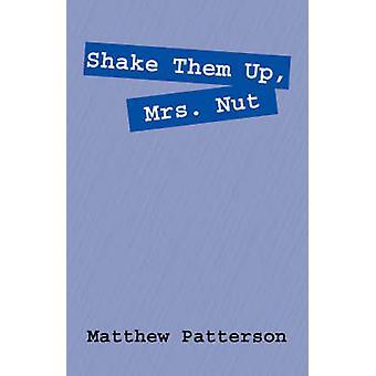 Shake Them Up Mrs. Nut by Patterson & Matthew