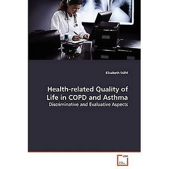 Gesundheitsbezogene Lebensqualität bei COPD und Asthma diskriminierende und evaluativen Aspekte von Sthl & Elisabeth